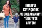Bulgar anne oğlunu sahte noter belgesiyle Türkiye'ye kaçırdı