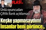 Mehmet Çevik'in Çiftlik Bank pişmanlığı!