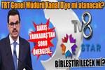 TRT Genel Müdürü Kanal D'ye mi atanacak?