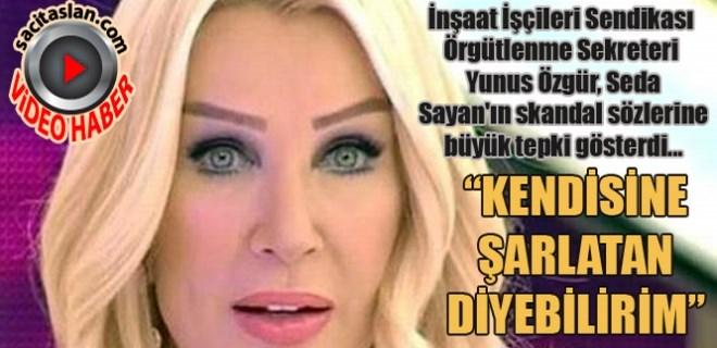 İnşaat işçilerinden Seda Sayan'a çok sert 'sperm' yanıtı