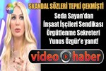 Seda Sayan'dan İnşaat İşçileri Sendikası Örgütlenme Sekreteri'ne yanıt