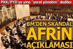 BM'den skandal Afrin açıklaması!