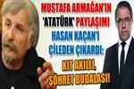 Mustafa Armağan'ın 'Atatürk' paylaşımı Hasan Kaçan'ı çileden çıkardı