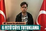 FETÖ'nün Balkan yapılanması soruşturmasında 6 tutuklama