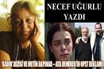 Necef Uğurlu Yazdı: 'Kadın' Dizisi ve Metin Akpınar - Ata Demirer'in OPET Reklamı
