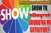 Show TV, Albayrak Grubu'na mı satılıyor?..