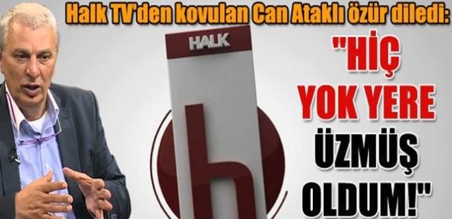 Halk TV'den kovulan Can Ataklı özür diledi