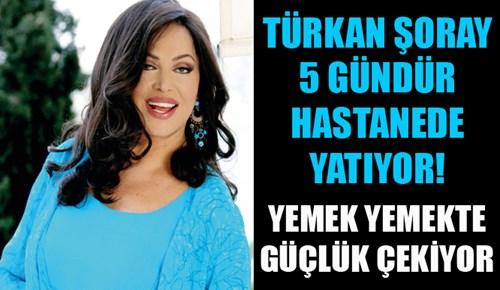 Türkan Şoray 5 gündür hastanede yatıyor!