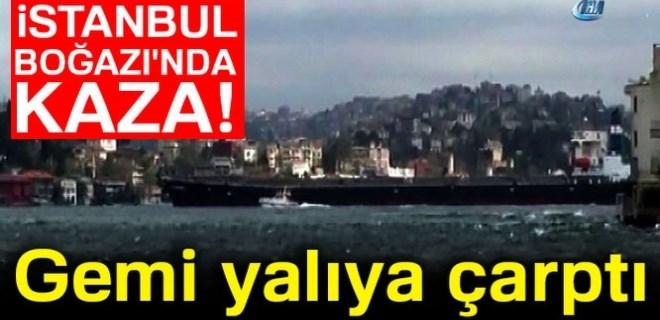 İstanbul Boğazı'nda kaza: Gemi yalıya çarptı!