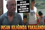 Tekirdağ'daki cani, insan kılığında yakalandı!