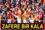 Galatasaray'da zafere bir kaldı!