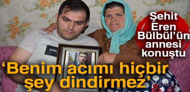 Şehit Eren Bülbül'ün annesi Ayşe Bülbül: