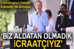 Cumhurbaşkanı Erdoğan:
