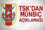 TSK'dan Münbiç açıklaması