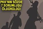 PKK'ın sözde 7 sorumlusu öldürüldü!
