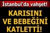 İstanbul Arnavutköy'de bir baba eşi ve kızını öldürdü. Polis ekiplerinin evdeki incelemeleri...