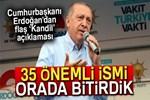 Cumhurbaşkanı Erdoğan'dan flaş Kandil açıklaması!