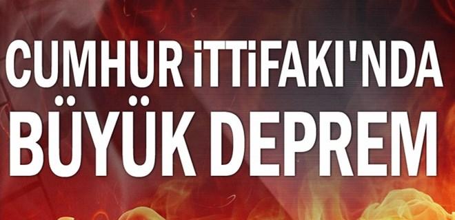 Cumhur İttifakı'nda büyük deprem!