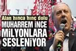 Muharrem İnce'nin dev İstanbul mitingi!