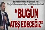 """Mustafa Akış: """"Bugün ateş edeceğiz"""""""