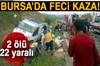 Bursa'nın Yenişehir ilçesinde tarım işçilerini taşıyan kamyonetin kaza yapması sonucu 2 kadın işçi...