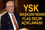 YSK Başkanı Sadi Güven:
