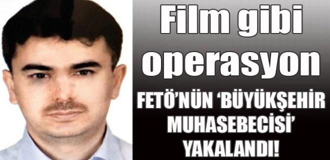FETÖ'nün 'Büyükşehir muhasebecisi'ne film gibi operasyon