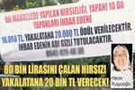 80 bin lirasını çalan hırsızı yakalatana 20 bin lira ödül verecek