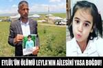 Küçük Eylül'ün ölümü Leyla'nın ailesini yasa boğdu!