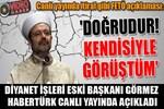 Diyanet İşleri eski Başkanı Görmez'den flaş FETÖ açıklaması