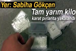 Sabiha Gökçen'de yarım kilo karat pırlanta yakalandı!