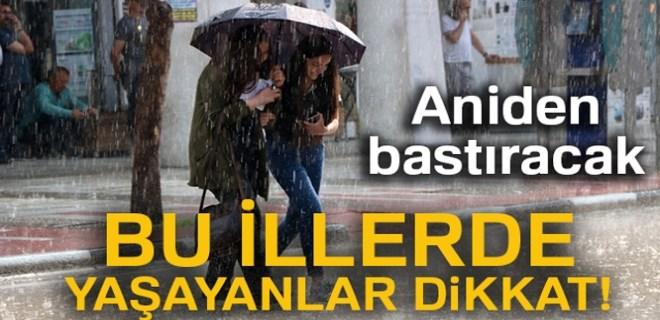 Dikkat!.. Yağmur aniden bastıracak!
