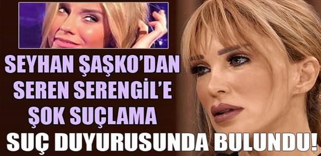 Seyhan Şaşko'dan Seren Serengil hakkında suç duyurusu