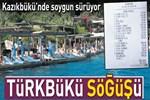 Türkbükü, tatilcileri kazıklamaya devam ediyor