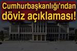 Cumhurbaşkanlığı'ndan flaş döviz açıklaması!