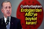 Cumhurbaşkanı Erdoğan'dan ABD ürünlerine boykot çağrısı