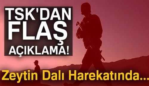TSK'dan flaş 'Zeytin Dalı Harekatı' açıklaması!...