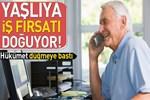 Yaşlılara iş fırsatı doğuyor!