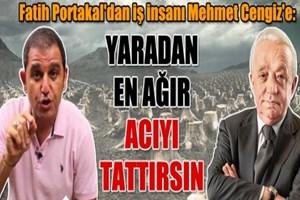 Fatih Portakal'dan iş insanı Mehmet Cengiz'e salvo!