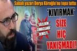 Mevlüt Tezel, Derya Köroğlu'nu topa tuttu!