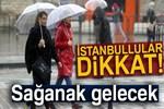 İstanbul için yine sağanak uyarısı!