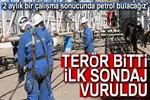 Terör bitti, Herekol'a ilk petrol sondajı vuruldu!
