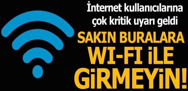 Çok önemli Wi-Fi uyarısı!