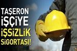 Taşeron işçiye işsizlik sigortası!