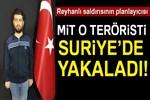 MİT, Yusuf Nazik'i Suriye'de yakaladı