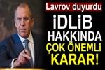 Rusya'dan çok önemli İdlib kararı!