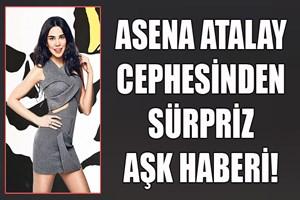 Asena Atalay cephesinden sürpriz aşk haberi!