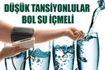 Düşük tansiyonlular bol su içmeli