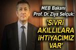 MEB Bakanı Prof. Dr. Ziya Selçuk: