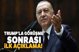 Cumhurbaşkanı Erdoğan'dan Trump'la görüşme sonrası ilk açıklama!